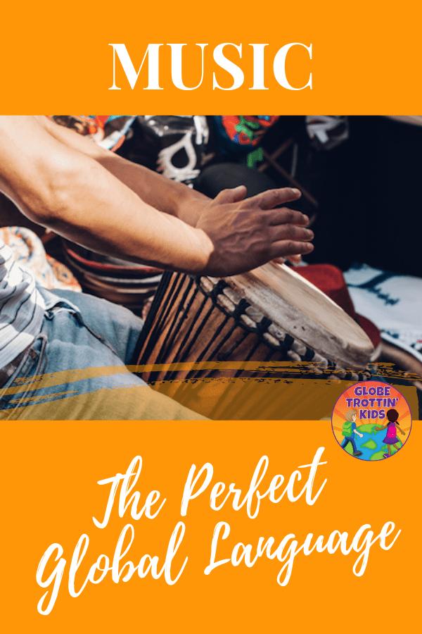 Music: The Perfect Global Language