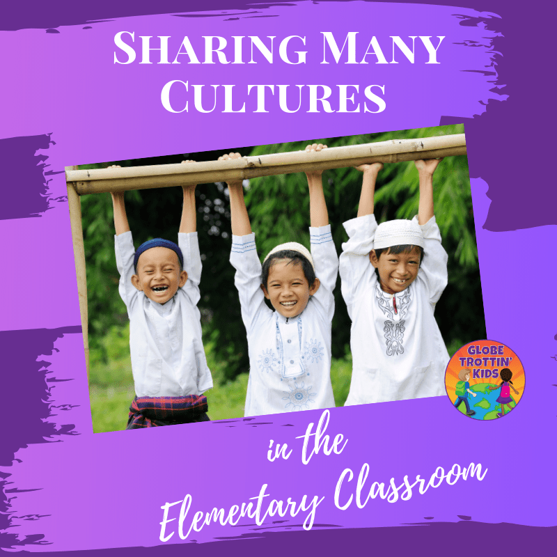 Sharing Many Cultures in the Elementary Classroom