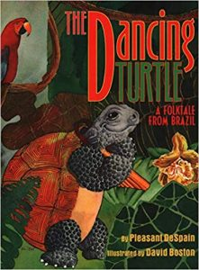 The Dancing Turtle: A Folktale from Brazil
