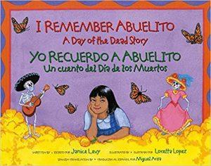 I Remember Abuelito: A Day of the Dead Story / Yo Recuerdo a Abuelito: Un Cuento del Día de los Muertos