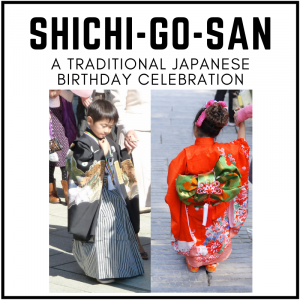 Shichi-Go-San: A Japanese Birthday Celebration