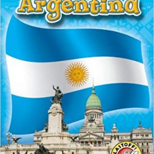 Argentina (Blastoff! Readers: Exploring Countries)
