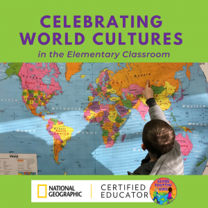 Celebrating World Cultures in the Elementary Classroom