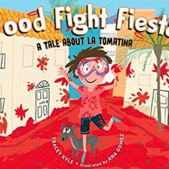 Food Fight Fiesta: A Tale About La Tomatina